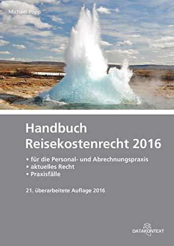 9783895777684: Handbuch Reisekostenrecht 2016: für die Personal- und Abrechnungspraxis - aktuelles Recht - Praxisfälle