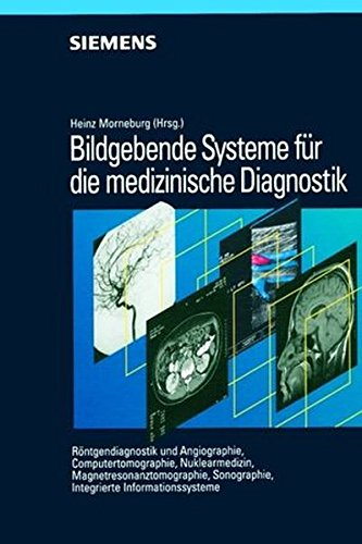 Bildgebende Systeme für die medizinische Diagnostik: Heinz Morneburg
