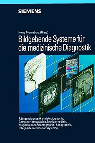 Bildgebende Systeme Fuer Die Medizinische Diagno Stik Roentgendiagno Stik Und Angiographie/ ...