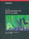 9783895780363: Automatisieren Mit Step 7 in Awl Speicherprogrammierbare Steuerungen