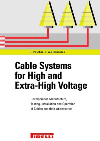 Cable Systems for High and Ultra High Voltages: Cable Designs and Accessories - Dimensions, ...