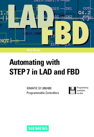 9783895781315: Automating with STEP7 in LAD and FDB: SIMATIC S7-300/400 Programmable Controllers (With Diskette)