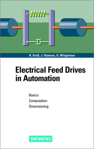 9783895781483: Electrical Feed Drives in Automation: Basics, Computation, Dimensioning (Electrical & Electronics Engr)