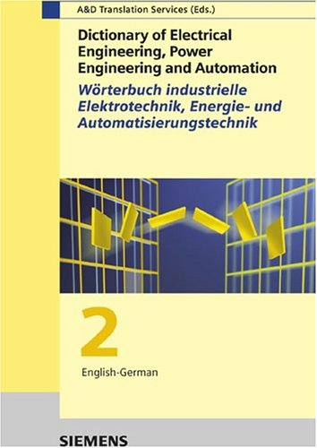 9783895781933: Dictionary of Electrical Engineering, Power Engineering and Automation / Wörterbuch Industrielle Elektrotechnik, Energie- und ... 2: Englisch-Deutsch (Pt. 2) (German Edition)