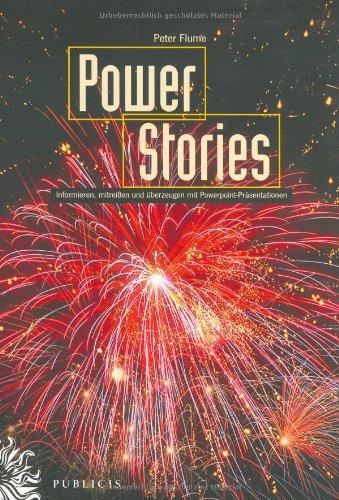 9783895782121: PowerStories: Informieren, Mitreibetaen Und Uberzeugen Mit Powerpoint-Prasentationen
