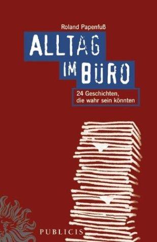 9783895782145: Alltag Im Buro: 24 Geschichten, Die Wahr Sein Konnten