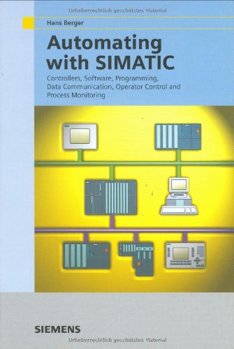 9783895782237: Automating with SIMATIC: Integrated Automation with SIMATIC S7-300/400: Controllers, Software, Programming, Data Communication, Operator Control and Process Monitoring