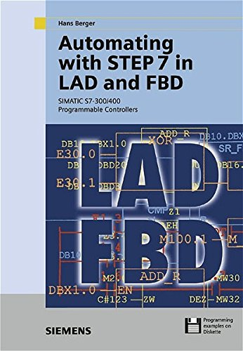 9783895782541: Automating with STEP 7 in LAD and FBD: SIMATIC S7-300/400 Programmable Controllers
