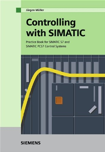 9783895782558: Controlling with SIMATIC: Practice Book for SIMATIC S7 and SIMATIC PCS7 Control Systems