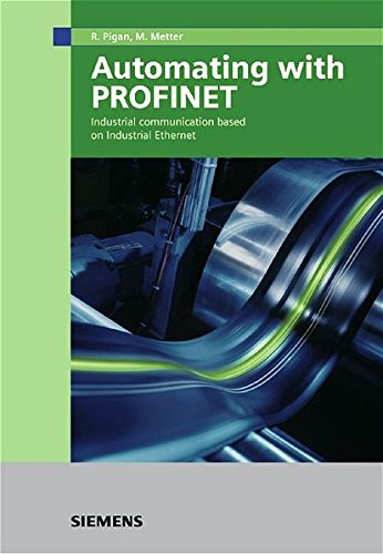 9783895782565: Automating with PROFINET: Industrial Communication Based on Industrial Ethernet