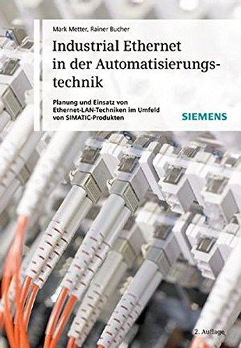 9783895782770: Industrial Ethernet in der Automatisierungstechnik: Planung und Einsatz von Ethernet-LAN-Techniken im Umfeld von SIMATIC-Produkten: 2. Auflage