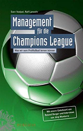 9783895782909: Management für die Champions League: Was wir vom Profifußball lernen können: Was Wir Von Klinsmann, Low Und Co. Lernen Konnen