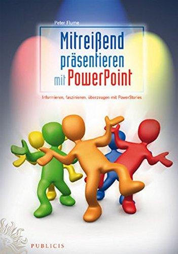 9783895783210: Mitrei�end pr�sentieren mit Powerpoint: Informieren, faszinieren, �berzeugen mit PowerStories: Informieren, Faszinieren, Uberzeugen Mit PowerStories