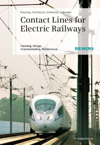 Contact Lines for Electric Railways: Planning, Design,: Kiessling, Friedrich, Puschmann,