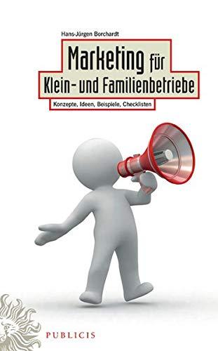 9783895783494: Marketing f�r Klein- und Familienbetriebe: Konzepte, Ideen, Beispiele, Checklisten
