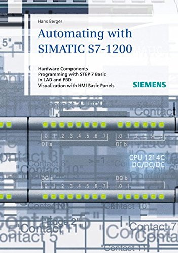 9783895783562: Automating with SIMATIC S7-1200: Hardware Components, Programming with STEP 7 Basic in LAD and FBD, Visualization with HMI Basic Panels