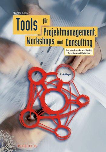9783895783678: Tools für Projektmanagement, Workshops und Consulting (German Edition)