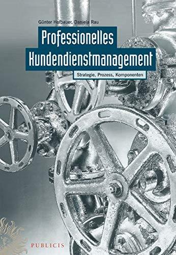 9783895783739: Professionelles Kundendienstmanagement: Strategie, Prozess, Komponenten (German Edition)