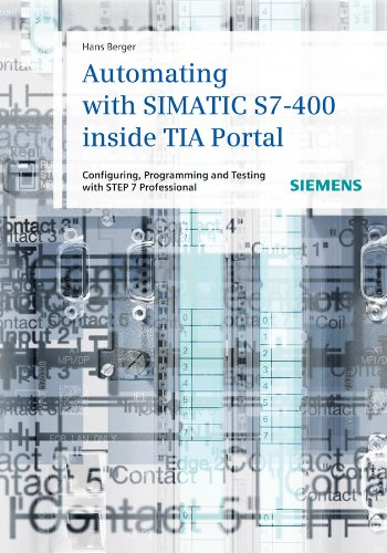 9783895783838: Automating with SIMATIC S7-400 inside TIA Portal: Configuring, Programming and Testing with STEP 7 Professional V11