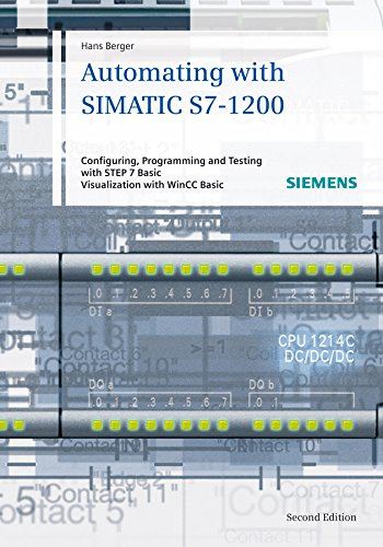 9783895783852: Automating with SIMATIC S7-1200: Configuring, Programming and Testing with STEP 7 Basic V11; Visualization with WinCC Basic V11