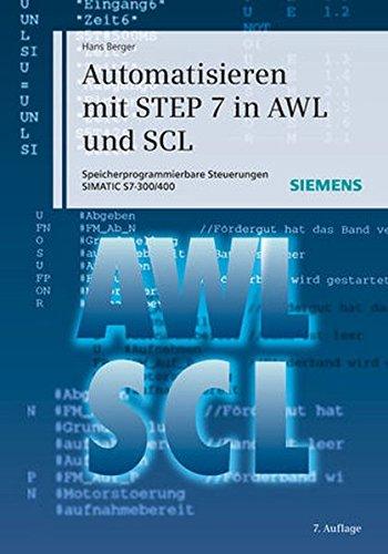 Automatisieren mit STEP 7 in AWL und SCL: Hans Berger