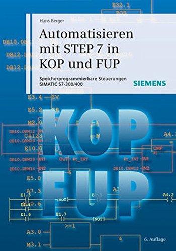 Automatisieren mit STEP 7 in KOP und FUP: Hans Berger