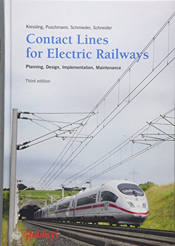 Contact Lines For Electric Railways: Planning, Design,: Friedrich Kiessling, Rainer