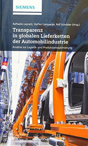 Transparenz in globalen Lieferketten der Automobilindustrie Ansatze: Lepratti, Christiano (Author)