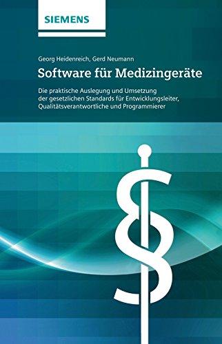 Software fur Medizingerate: Die Praktische Auslegung und Umsetzung der Gesetzlichen Standards - Fur...