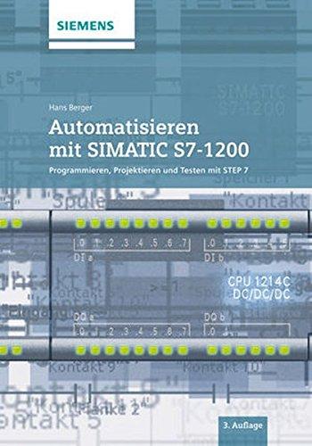 9783895784446: Automatisieren mit SIMATIC S7-1200: Programmieren, Projektieren und Testen mit STEP 7 (German Edition)