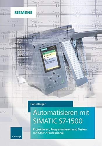 9783895784514: Automatisieren Mit Simantic S7-1500 Projektieren (German Edition)