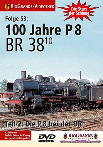 9783895807534: Die BR 38.10 bei der DR 100 Jahre P 8