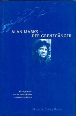 9783895810046: alan marks, der grenzgänger: eine biographie.