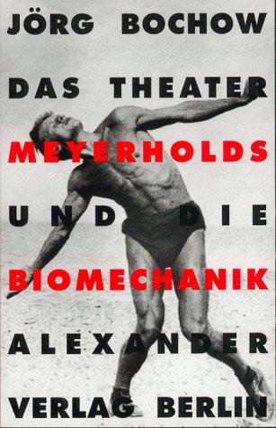 9783895810077: Das Theater Meyerholds und die Biomechanik (German Edition)