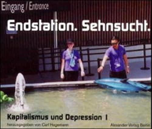 9783895810572: Kapitalismus und Depression 01. Endstation Sehnsucht: Buch zur Aufführung an der Volksbühne am Rosa-Luxemburg-Platz, Berlin