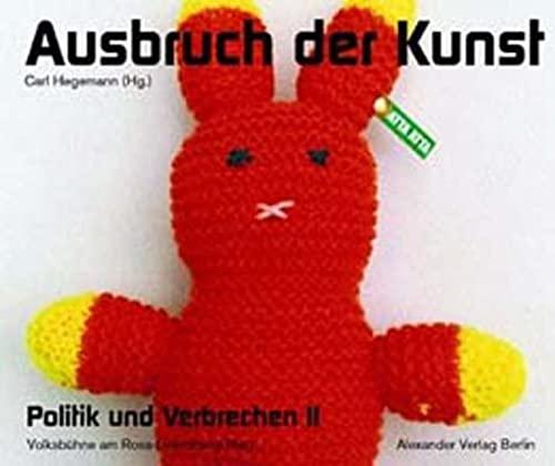 9783895810893: Politik und Verbrechen 2. ' Ausbruch der Kunst'
