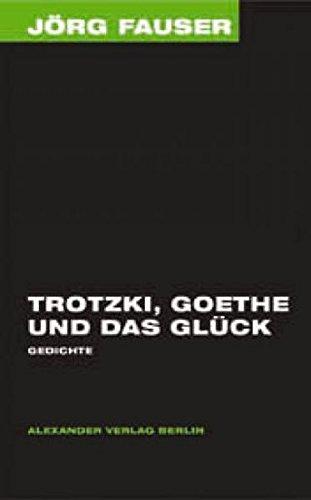 9783895811173 Trotzki Goethe Und Das Glück Gedichte Jörg