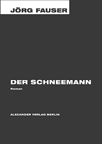 9783895811180: Jörg-Fauser-Edition, 3: Der Schneemann