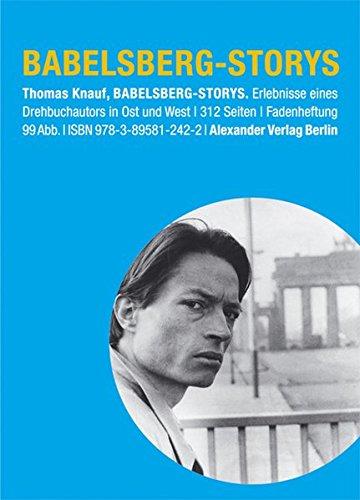 9783895812422: Babelsberg-Storys: Erlebnisse eines Drehbuchautors in Ost und West