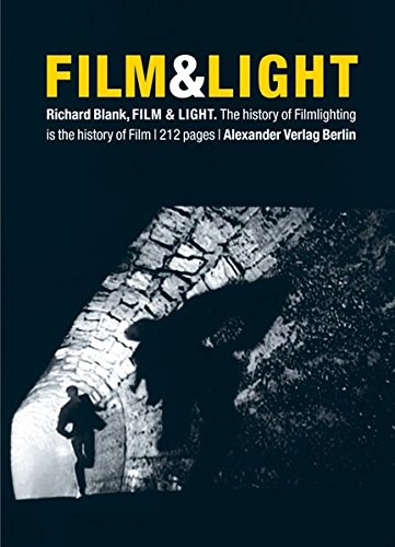9783895812699: Film & Light: The History of Filmlighting is the History of Film