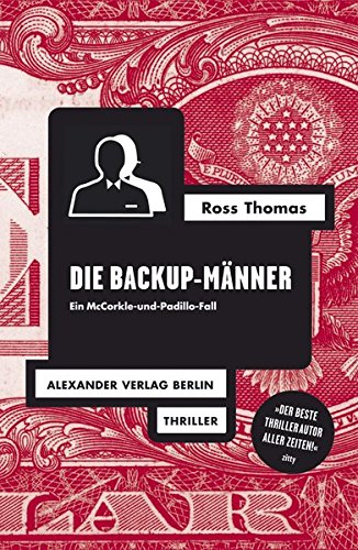 Die Backup-Manner: Ein McCorkle-und-Padillo-Fall: Ross Thomas, Alexander