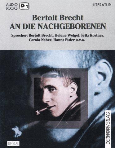 An die Nachgeborenen. Audiobook. 2 Cassetten. Der: Brecht, Bertolt, Weigel,