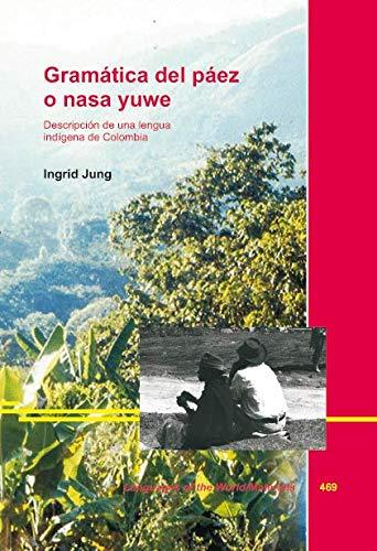Grámatica descreptiva del páez o nasa yuwe de Colombia. Descripción de una ...