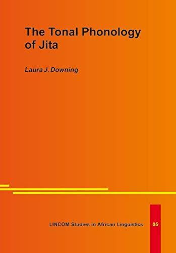 The Tonal Phonology of Jita: Downing, Laura J.