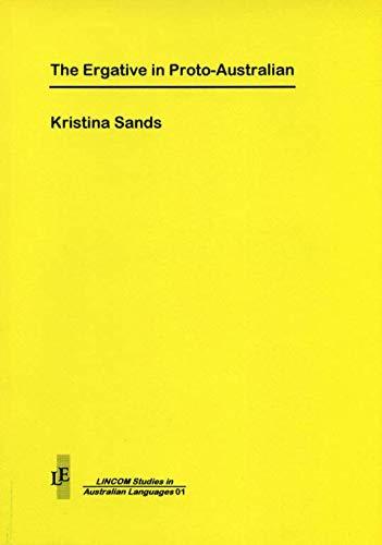 The Ergative in Proto-Australian: Sands, Kristina