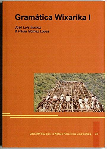 Gramática Wixarika, Vol. I: Iturrioz, Jose Luis; ; Gómez López, Paula