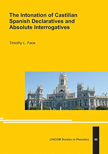 9783895860744: The Intonation of Castilian Spanish Declaratives and Absolute Interrogatives