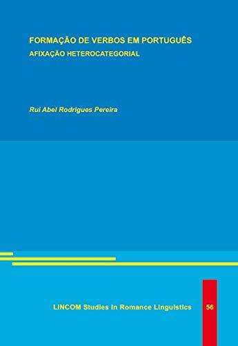 Formaçäo de Verbos em Português: Afixaçäo Heterocategorial - Abel Rodrigues Pereira, Rui