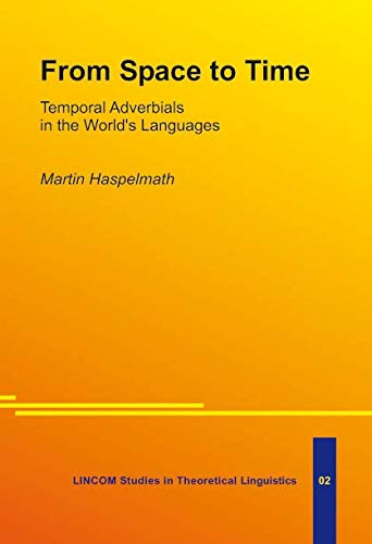9783895860911: From Space to Time: Temporal Adverbials in the World's Languages