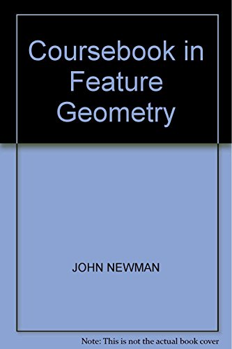 Coursebook in Feature Geometry: Newman, John